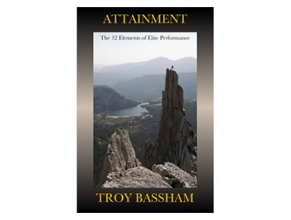 Troy Bassham, Attainment: The 12 Elements of Elite Performance