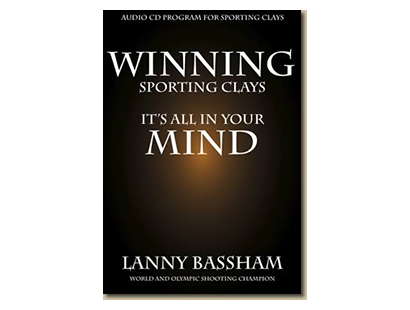 CD, Lanny Bassham, Winning Sporting Clays – It's All in Your Mind