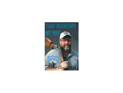 DVD, Harlan Campbell Jr's Trap Shooting My Way
